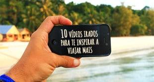10 vídeos irados para te inspirar a viajar mais