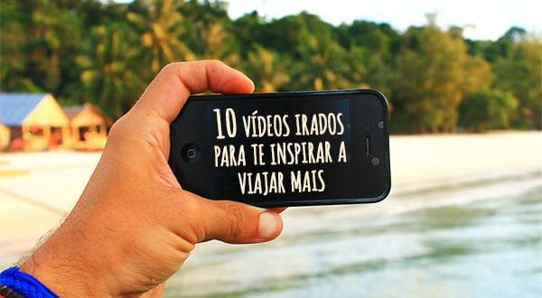10 vídeos de viagem mais vistos na internet.