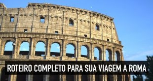 Roteiro de viagem completo para Roma