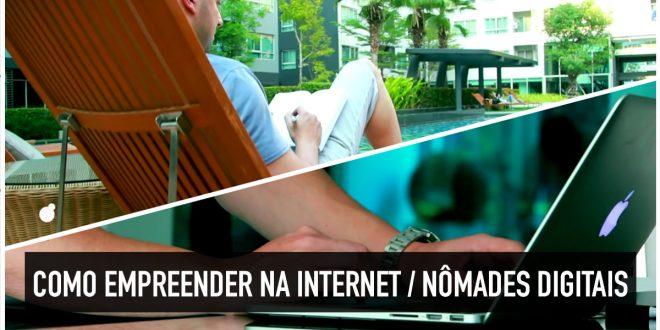 Como empreender na internet para se tornar um nômade digital