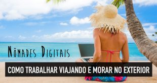 Como trabalhar e morar no exterior sendo nômade digital