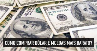 Como comprar dólar mais barato
