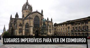 Os 10 principais pontos turísticos de Edimburgo, na Escócia