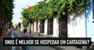 Onde é melhor se hospedar em Cartagena?