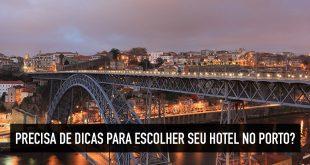Dicas de bons hotéis e minha experiência no Porto, em Portugal