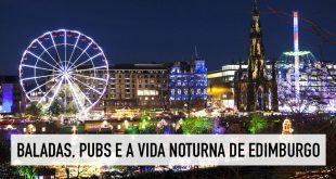 Vida noturna em Edimburgo: pubs, baladas e tours