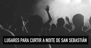 Vida noturna em San Sebastián: baladas, bares, sidrerias e jazz