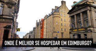 Onde se hospedar em Edimburgo: melhor lugar, regiões e hotéis