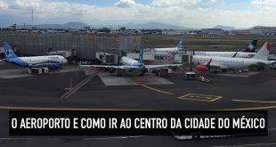 Como ir do centro ao aeroporto da Cidade do México
