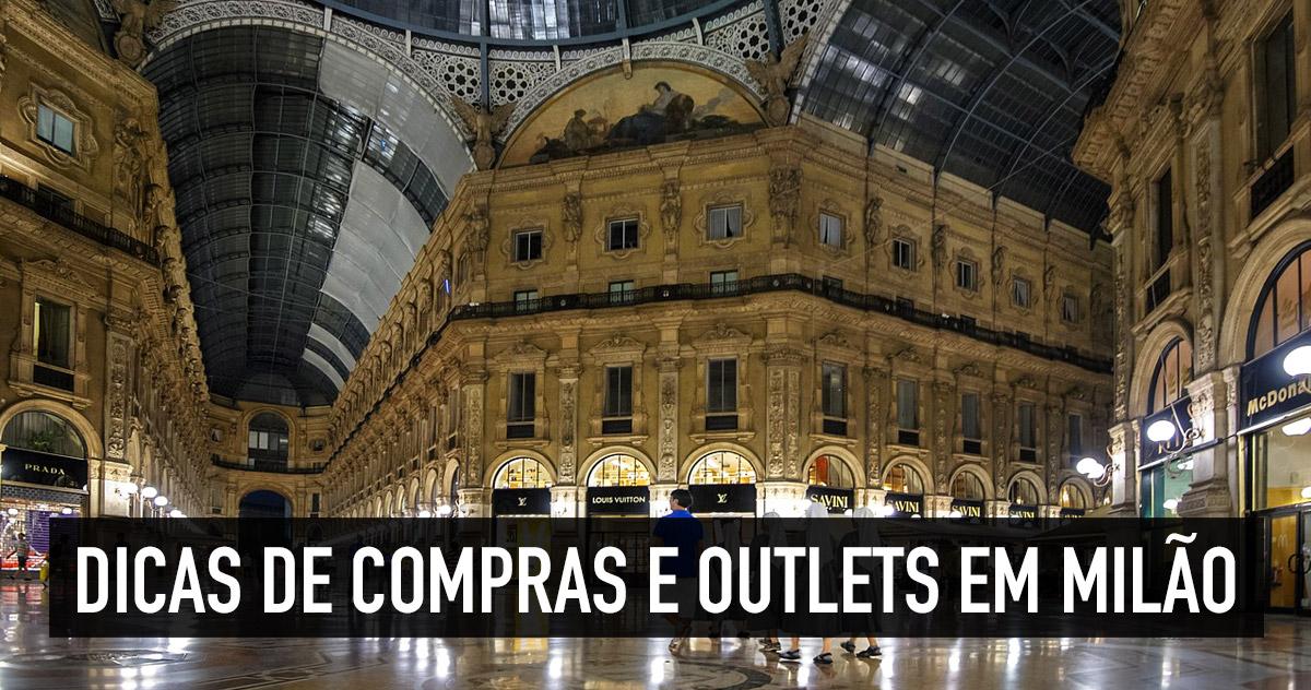 Compras em Milão  dicas de lojas e outlets na cidade da moda  a75d8383e138