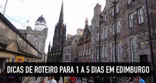 Roteiro em Edimburgo para 1, 2, 3, 4 ou 5 dias de viagem