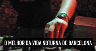 Dicas de vida noturna e as melhores baladas de Barcelona