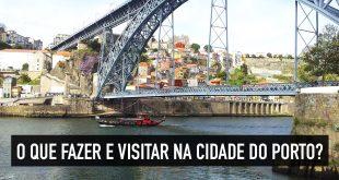 O que fazer em Porto, Portugal? Veja tudo aqui!