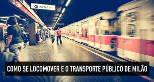 Como se locomover em Milão? Dicas e opções de transporte público