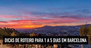 Roteiro em Barcelona para 1, 2, 3, 4 ou 5 dias de viagem