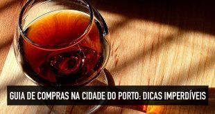 Guia de compras no Porto, Portugal: dicas imperdíveis