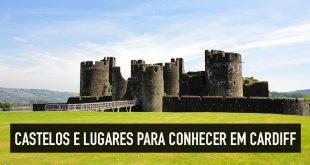 Os castelos e 11 principais pontos turísticos de Cardiff