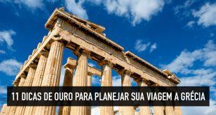 11 dicas essenciais no planejamento de sua viagem para Grécia