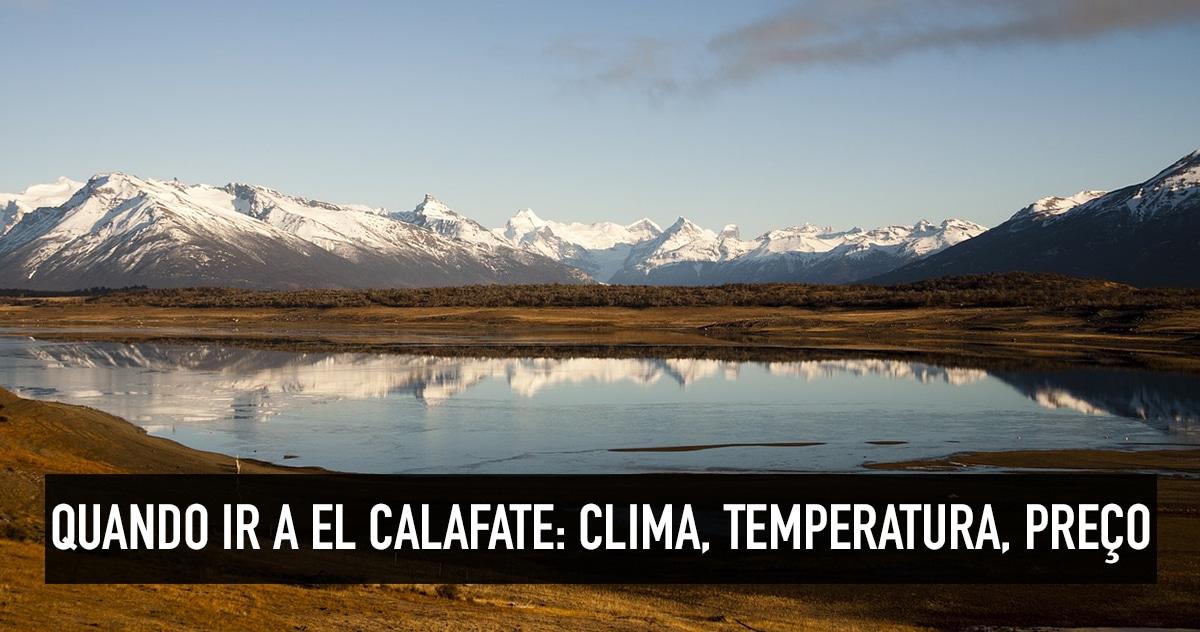 8bd19d7963950 Quando ir para El Calafate  clima e temperatura para viajar
