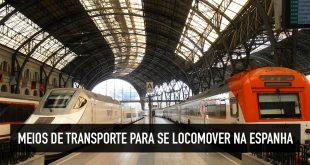 Trem e outros meios de transporte para viajar pela Espanha