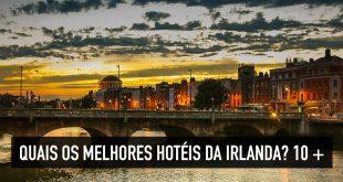 10 melhores hotéis na Irlanda para fazer sua visita valer a pena