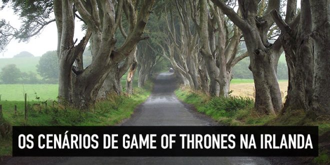 Roteiro de Game of Thrones na Irlanda