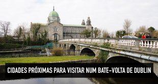O que fazer nos arredores de Dublin: cidades próximas para bate-volta
