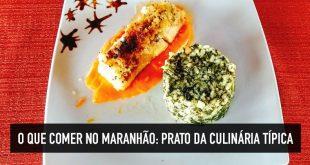 Pratos da culinária típica do Maranhão