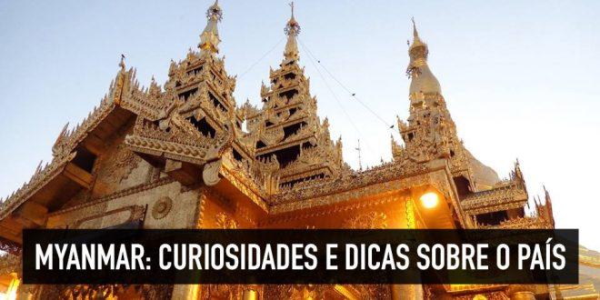 Curiosidades e dicas sobre Myanmar