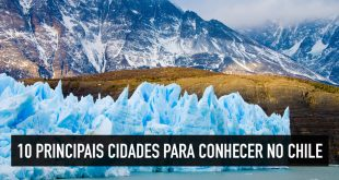 Principais cidades para visitar no Chile