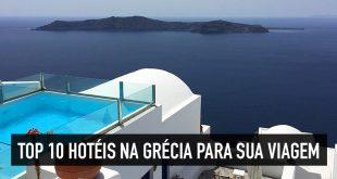 Dicas dos TOP 10 melhores hotéis na Grécia para sua viagem