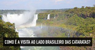 Visita ao lado brasileiro das Cataratas do Iguaçu