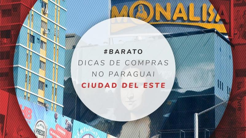 b97914f738a Compras no Paraguai  9 dicas para você se dar bem