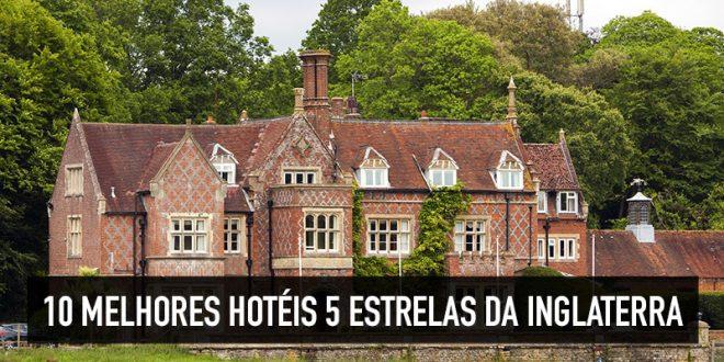 Dicas dos principais hotéis da Inglaterra