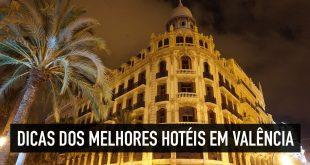 Dicas dos melhores hotéis em Valência: opções do barato ao luxo