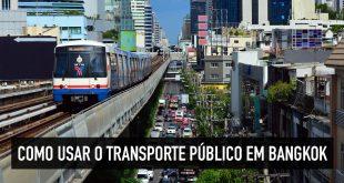 Transporte público e dicas de como se locomover em Bangkok