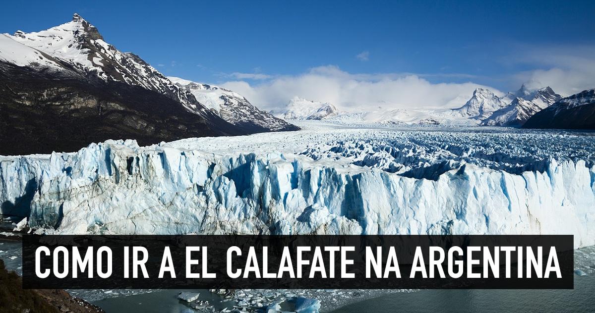 c2ec39467cb74 Como ir a El Calafate e se locomover na cidade argentina