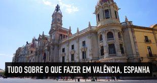 O que fazer em Valência: tudo sobre viajar na Espanha