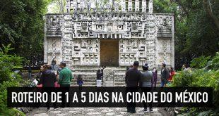 Roteiro de quantos dias na Cidade do México?