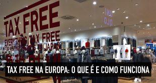Como funciona o Tax Free na Europa