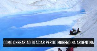 Melhor forma de ir ao Perito Moreno