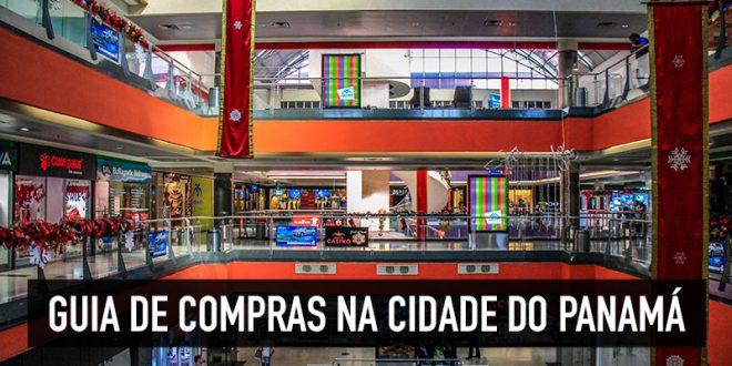 79cebf198 Guia com dicas de compras na Cidade do Panamá