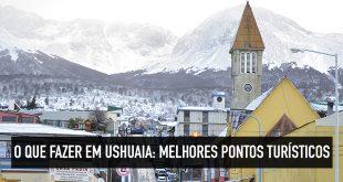 Melhores pontos turísticos de Ushuaia