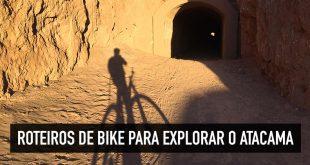 Para onde ir de bike no Deserto do Atacama