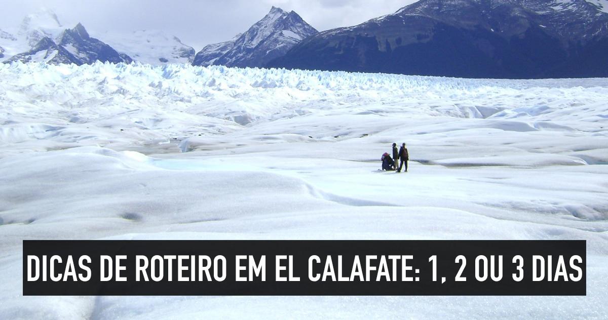 6e7cecfbba232 Dicas de roteiro em El Calafate  viagem de 1