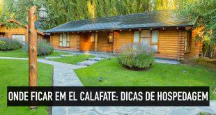 Dicas de hospedagem em El Calafate, Argentina