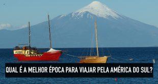 Quando fazer um mochilão pela América do Sul