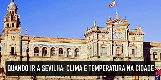 Melhor época para visitar Sevilha na Espanha