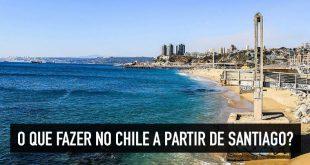 O que visitar no Chile a partir de Santiago
