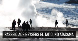 Tour aos Geysers el Tatio, no Atacama
